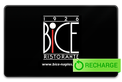 Recharge your BiCE Restaurant in Naples Card